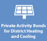 Private Activity Bonds for District Heating and Cooling