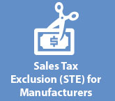 Sales Tax Exclusion (STE) for Manufacturers