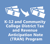 K-12 and Community College District Tax and Revenue Anticipation Note (TRAN) Program