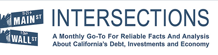Intersections: A Monthly Go-To for Reliable Facts and Analysis About California's Debt, Investments and Economy